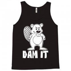 dam it beaver Tank Top   Artistshot