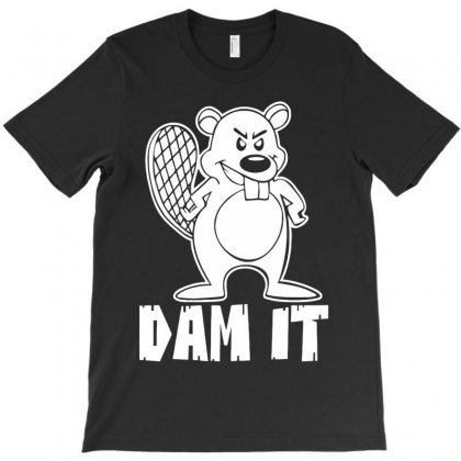 Dam It Beaver T-shirt Designed By Monstore