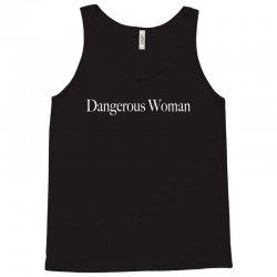 dangerous woman w Tank Top | Artistshot