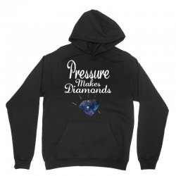 PRESSURE MAKES DIAMONDS Unisex Hoodie | Artistshot