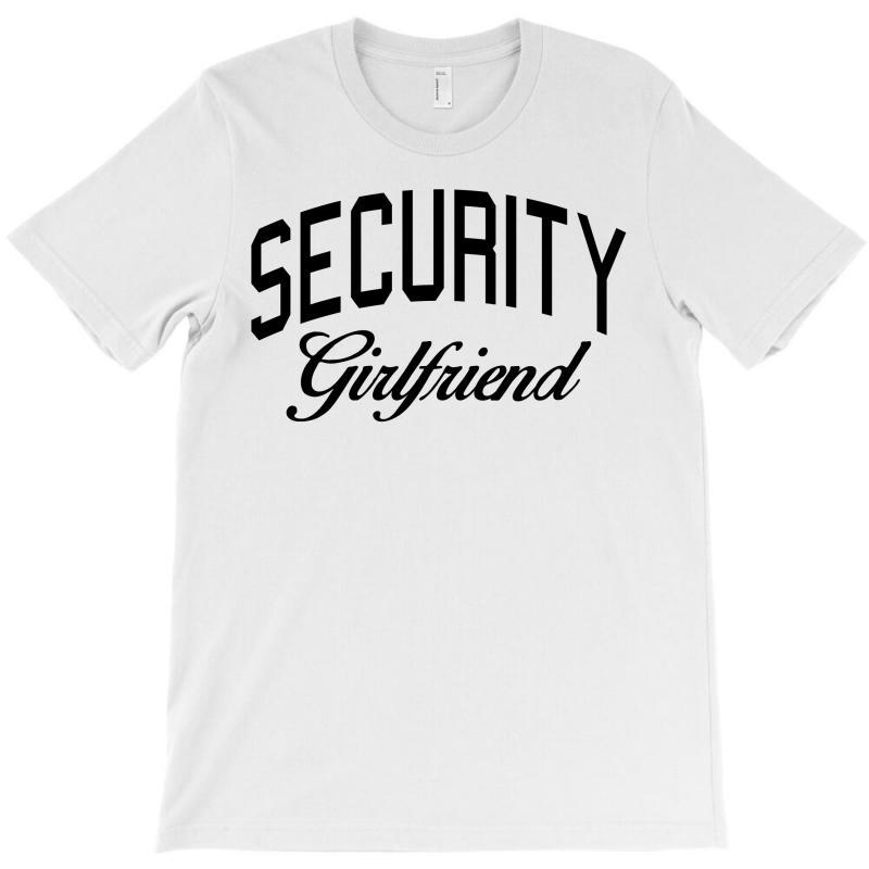 Security Girlfriend T-shirt | Artistshot