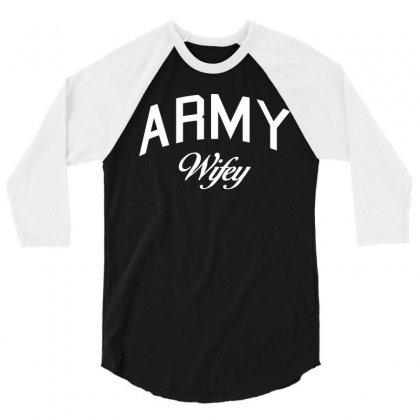 Army Wifey W 3/4 Sleeve Shirt Designed By Killakam
