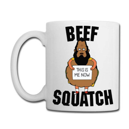Beef Squatch This Is Me Now Coffee Mug Designed By Loye771290