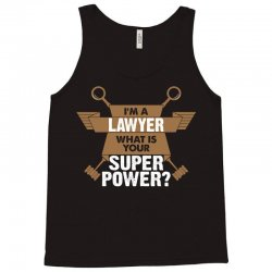 I am a Lawyer What is your Superpower? Tank Top | Artistshot