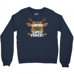 I am a Lawyer What is your Superpower? Crewneck Sweatshirt | Artistshot