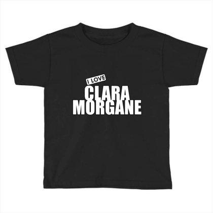 I Love Clara Morgane Toddler T-shirt Designed By Word Power