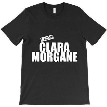 I Love Clara Morgane T-shirt Designed By Word Power
