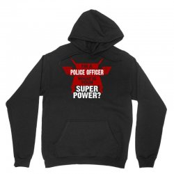 I am a Police Officer What is your Superpower? Unisex Hoodie | Artistshot