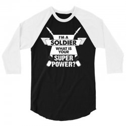 I am a Soldier What is your Superpower? 3/4 Sleeve Shirt | Artistshot