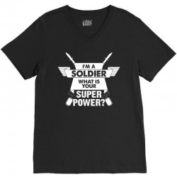 I am a Soldier What is your Superpower? V-Neck Tee | Artistshot