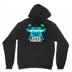 I am a Skydiver What is your Superpower? Unisex Hoodie | Artistshot