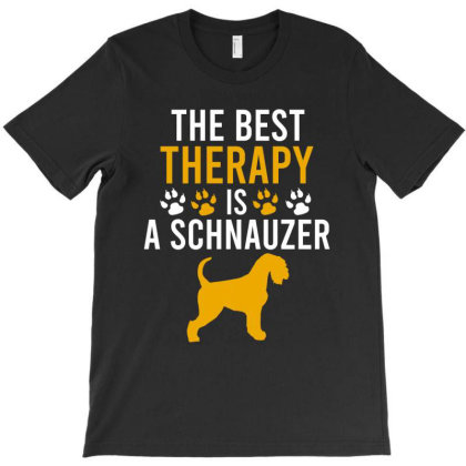 The Best Therapy Is A Schnauzer T-shirt Designed By Cypryanus