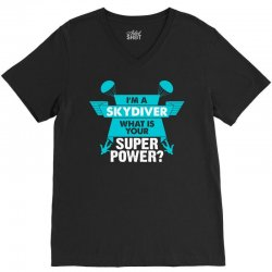 I am a Skydiver What is your Superpower? V-Neck Tee | Artistshot