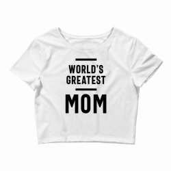Womens World's Greatest Mom | Mom Grandma Tee Gifts Crop Top | Artistshot