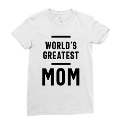 Womens World's Greatest Mom | Mom Grandma Tee Gifts Ladies Fitted T-Shirt | Artistshot