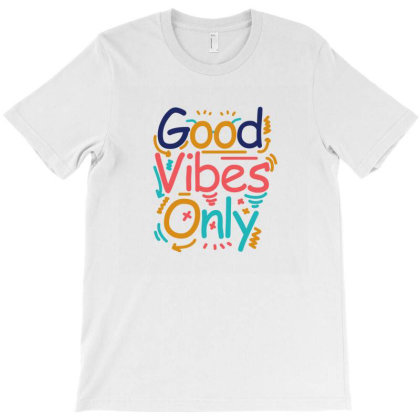 Good Vibes Only T-shirt Designed By Jack14