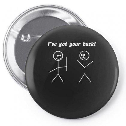 I've Got Your Back Pin-back Button Designed By Nurmasit1