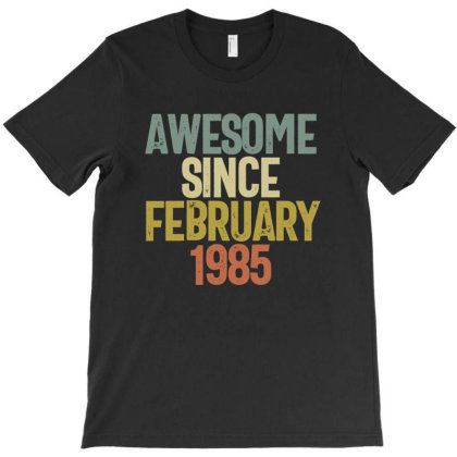 Awesome Since February 1985 Birthday Gift T-shirt T-shirt Designed By Koalastudio