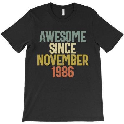 Awesome Since November 1986 Birthday Gift T-shirt T-shirt Designed By Koalastudio