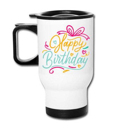 Happy Birthday 3 Travel Mug Designed By Ndaart
