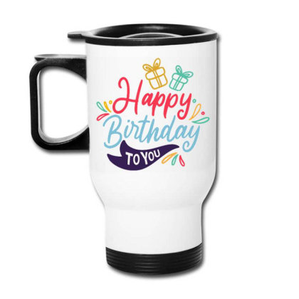 Happy Birthday 4 Travel Mug Designed By Ndaart