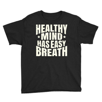 Healthy Mind Has Easy Breath Youth Tee Designed By Ndaart