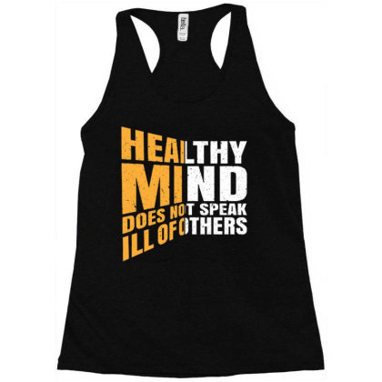 Healthy Mind Does Not Speak Ill Of Others Racerback Tank Designed By Ndaart