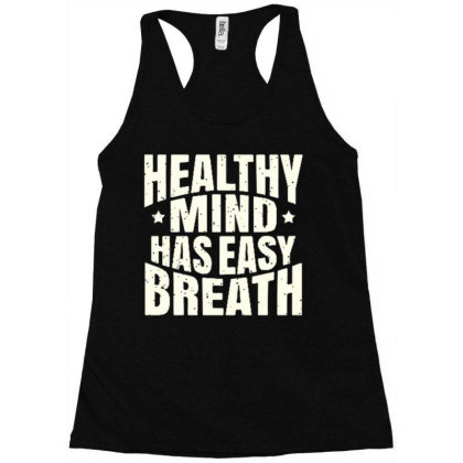 Healthy Mind Has Easy Breath Racerback Tank Designed By Ndaart