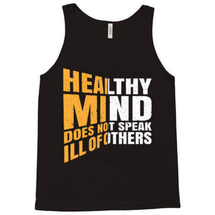 Healthy Mind Does Not Speak Ill Of Others Tank Top Designed By Ndaart