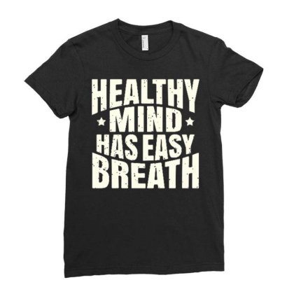 Healthy Mind Has Easy Breath Ladies Fitted T-shirt Designed By Ndaart