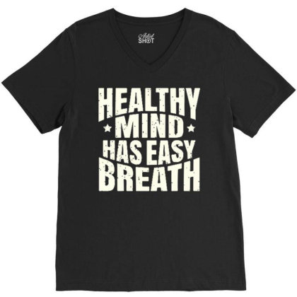 Healthy Mind Has Easy Breath V-neck Tee Designed By Ndaart