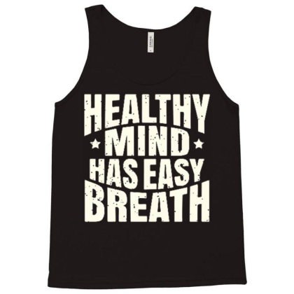 Healthy Mind Has Easy Breath Tank Top Designed By Ndaart