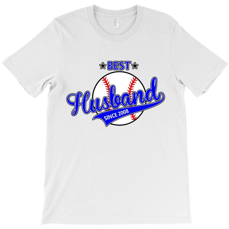 Best Husbond Since 2008 Baseball T-shirt   Artistshot