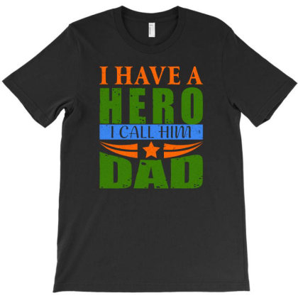 I Have A Hero I Call Him Dad T-shirt Designed By Jack14