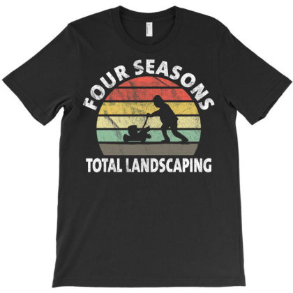 Four Seasons Total Landscaping 1 T-shirt Designed By Kakashop
