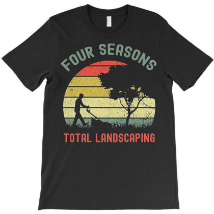 Four Seasons Total Landscaping 2 T-shirt Designed By Kakashop