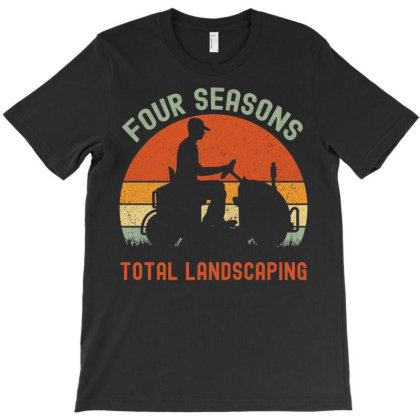 Four Seasons Total Landscaping 3 T-shirt Designed By Kakashop