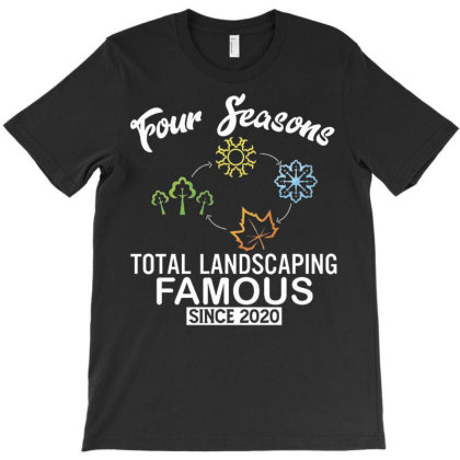 Four Seasons Total Landscaping 2020 T-shirt Designed By Kakashop