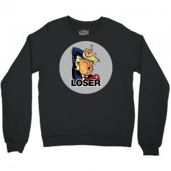 Donald Trump Loser Crewneck Sweatshirt | Artistshot