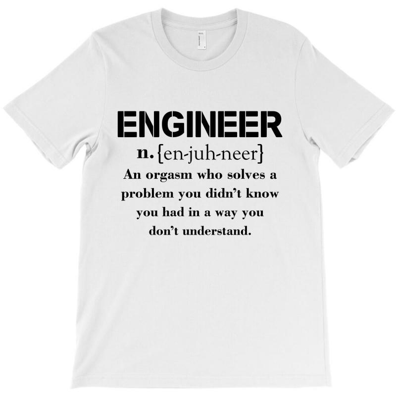 Engineer Definition Funny T-shirt T-shirt   Artistshot