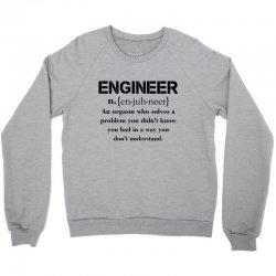Engineer Definition Funny T-shirt Crewneck Sweatshirt   Artistshot