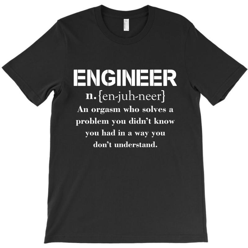 Engineer Definition Funny T-shirt T-shirt | Artistshot