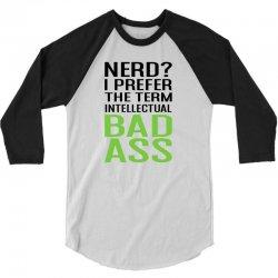 INTELLECTUAL BAD ASS T-SHIRT 3/4 Sleeve Shirt   Artistshot