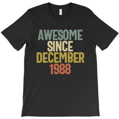 Awesome Since December 1988 Birthday Gift T-shirt T-shirt Designed By Koalastudio