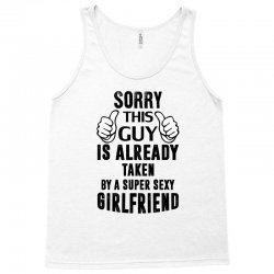Sorry This Guy Is Already Taken By A Super Sexy Girlfriend Tank Top | Artistshot