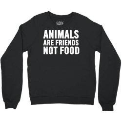 animals are friends not food Crewneck Sweatshirt | Artistshot