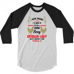 Super Sexy Chicken Lady 3/4 Sleeve Shirt | Artistshot