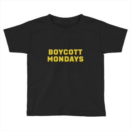 Boycott Mondays Toddler T-shirt Designed By Dyarez