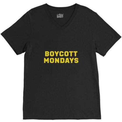 Boycott Mondays V-neck Tee Designed By Dyarez