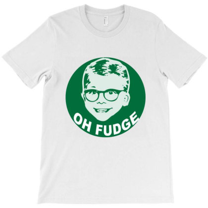 Oh Fudge T-shirt Designed By Chritine